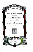The black arrow  The body snatcher  The merry men  and other tales