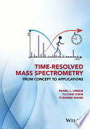 Time Resolved Mass Spectrometry