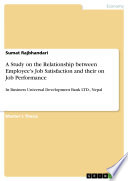 A Study on the Relationship between Employee s Job Satisfaction and their on Job Performance