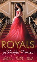 Royals  A Dutiful Princess  His Forbidden Diamond   Expectant Princess  Unexpected Affair   Royal Holiday Baby  Mills   Boon M B