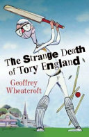 The strange death of Tory England Finally Become Extinct?