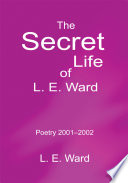 The Secret Life of L. E. Ward