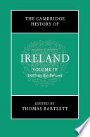 The Cambridge History of Ireland: Volume 4, 1880 to the Present Covers The Period From The 1880s To