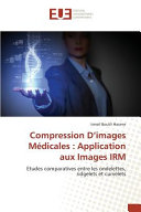 Compression D images M  dicales   Application aux Images IRM