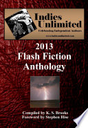 Indies Unlimited: 2013 Flash Fiction Anthology