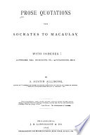 Prose Quotations from Socrates to Macaulay  with Indexes Book PDF