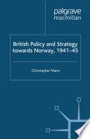 British Policy and Strategy towards Norway  1941 45