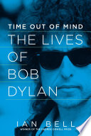 Time Out of Mind  The Lives of Bob Dylan