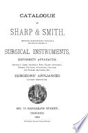 Catalogue of Sharp   Smith  Importers  Manufacturers  Wholesale and Retail Dealers in Surgical Instruments  Deformity Apparatus  Artificial Limbs