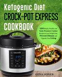 Ketogenic Diet Crock Pot Express Cookbook