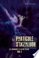 La particule d   Ixzaluoh