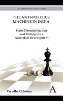 The Anti-politics Machine in India