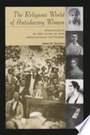 The Religious World of Antislavery Women