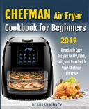 Chefman Air Fryer Cookbook For Beginners
