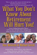 What You Don t Know about Retirement Will Hurt You
