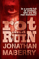 Rot And Ruin : an award-winning author. nearly fourteen years ago, a...