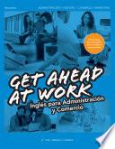 Get Ahead at Work  Ingl  s para Administraci  n y Comercio