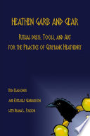 Heathen Garb And Gear Ritual Dress Tools And Art For The Practice Of Germanic Heathenry