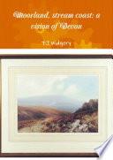 Moorland, stream coast: a vision of Devon