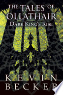 The Tales of Ollathair  Dark King s Rise