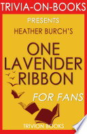 One Lavender Ribbon  A Novel by Heather Burch  Trivia On Books