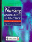 Nursing Knowledge & Practice : from the biological, pscho-social sciences into core...