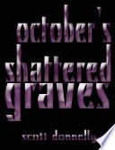 October s Shattered Graves