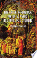 The Later Affluence of W  B  Yeats and Wallace Stevens