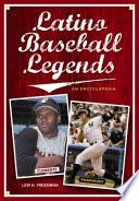 Latino Baseball Legends  An Encyclopedia