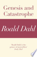Genesis and Catastrophe  A Roald Dahl Short Story