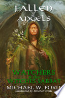 Fallen Angels Watchers And The Witches Sabbat