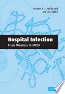 Hospital Infection  From Miasmas to MRSA