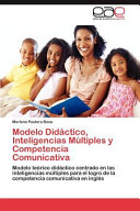 Modelo Didáctico, Inteligencias Múltiples Y Competencia Comunicativ