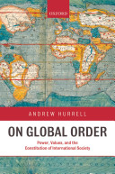 On Global Order:Power, Values, and the Constitution of International Society
