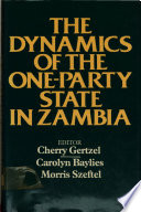The Dynamics Of The One Party State In Zambia book