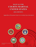 United States Manual for Courts Martial  2016 Edition    Appendices Document  Does Not Include Base Document