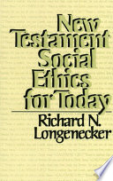 New Testament Social Ethics For Today : social ethics, defines this mandate, and describes...