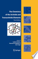 The Chemistry Of The Actinide And Transactinide Elements 3rd Ed Volumes 1 5