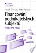 Financování podnikatelských subjektů. Teorie pro praxi