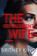 The Replacement Wife A Psychological Thriller