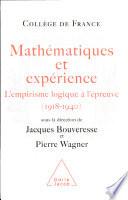 illustration Mathématiques et expérience, l'empirisme logique à l'épreuve (1918-1940)