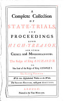 A Complete Collection of State-trials, and Proceedings for High-treason, and Other Crimes and Misdemeanours: 1696-1709