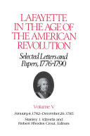 Lafayette in the Age of the American Revolution—Selected Letters and Papers, 1776–1790