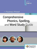 The Fountas   Pinnell Comprehensive Phonics  Spelling  and Word Study Guide