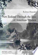 New Zealand Through The Eyes Of American Women 1830 1915 book