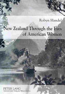 New Zealand Through the Eyes of American Women, 1830-1915