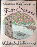 A Nostalgic Walk Through The Four Seasons : four seasons. by meditating on the less hectic...