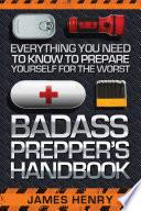 Badass Prepper S Handbook