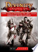 Divinity Original Sin Game  How to Download  PS4  Wiki  Classes  Walkthrough Guide Unofficial