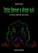 Dottor Banner e Mister Hulk
